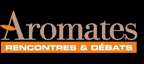 AROMATES RENCONTRES ET DÉBATS